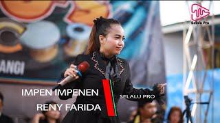 IMPEN IMPENEN RENY FARIDA (Selalu Pro)