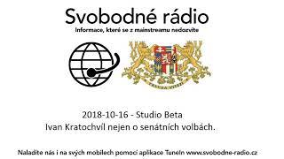 2018-10-16 - Studio Beta.- Ivan Kratochvíl nejen o senátních volbách.
