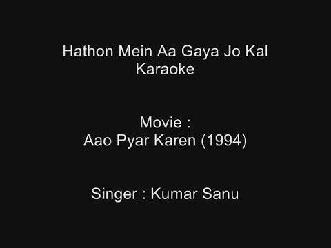 Hathon Mein Aa Gaya Jo Kal - Karaoke - Kumar Sanu - Aao Pyar Karen (1994) - Kumar Sanu