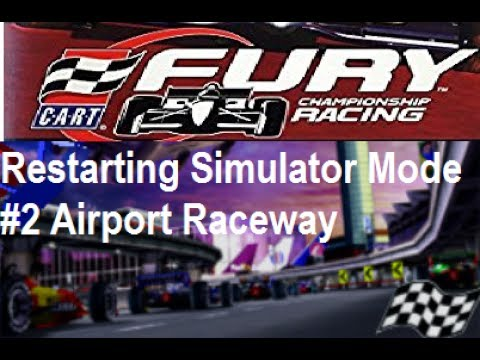 CART Fury Championship Racing - Restarting Simulator Mode #2 Airport Raceway