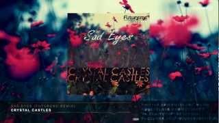 Crystal Castles - Sad Eyes (Futureme Remix)