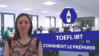 Le TOEFL IBT, comment le préparer - Anglais