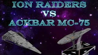 Armada - Full Battle Report - Ion Raiders vs Ackbar MC-75s