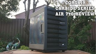 Corsair Carbide Series AIR 740 Mid Tower PC Case Review - Highlights - Features