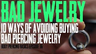 How to Avoid Bad Jewelry  - Body Piercing Basics EP36