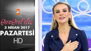 Esra Erol'da 3 Nisan 2017 Pazartesi - 371. Bölüm - atv