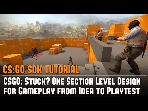 CSGO: Stuck? One Section Level Design for Gameplay from Idea