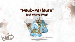"✍ I Woks - Haut-parleurs feat Skarra Mucci - Album ""Tout va très bien..."" - (Lyrics vidéo)"