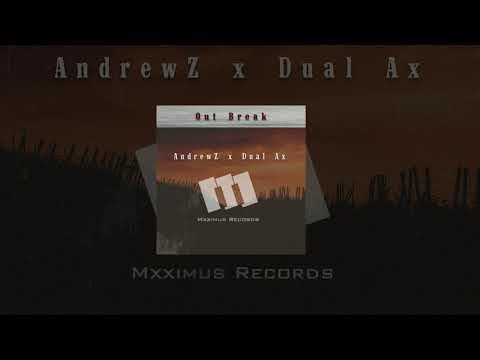 Andrew Z & Dual Ax -Out Break (Original Mix)