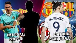 Los 5 Fichajes Que Busca El Barcelona Para 2020 | Confirmado: Zlatan Revela Dónde Jugará