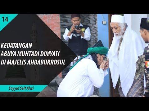 Kedatangan Abuya Muhtadi Dimyathi di Majelis Ahbaburrosul - Sayyid Seif Alwi