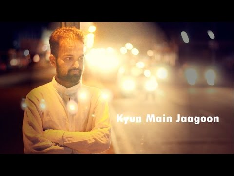 Kyun Main Jaagoon