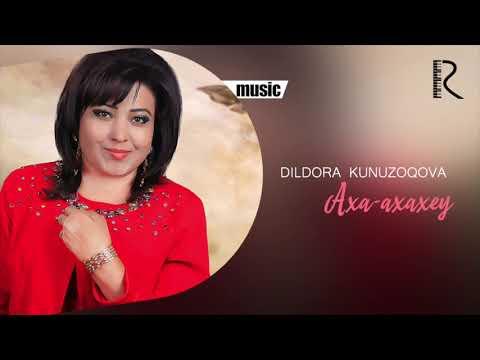 Dildora Kunuzoqova - Axa Axaxey Music