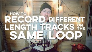 Record Different Length Tracks on the Same Loop Tutorial
