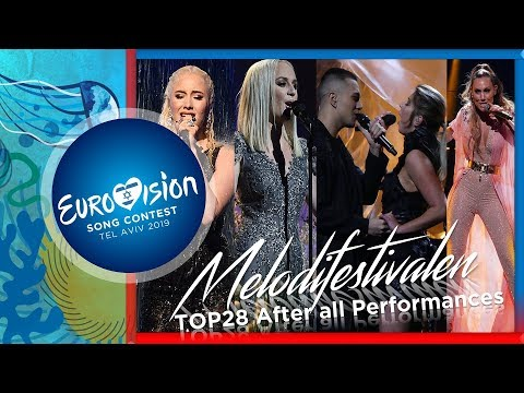 Eurovsision 2019 - Sweden [Melodifestivalen] TOP28 After All Performances