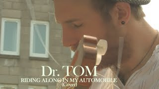 Riding Along In My Automobile - Chuck Berry (Cover by Dr. Tom)