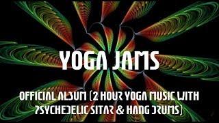 Egemen Sanli - Yoga Jams -  Album (2 hour Yoga Music with Psychedelic Sitar & Hang Drums)