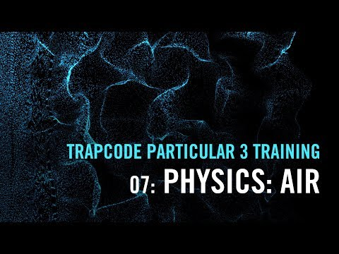 Trapcode Particular 3 Training   07: Physics: Air
