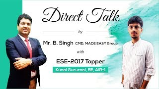 Direct Talk by Kunal Gururani (EE, AIR 1) with Mr B.Singh, CMD MADE EASY Group