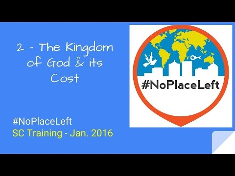 2-The Kingdom of God & its cost - #NoPlaceLeft SC Training