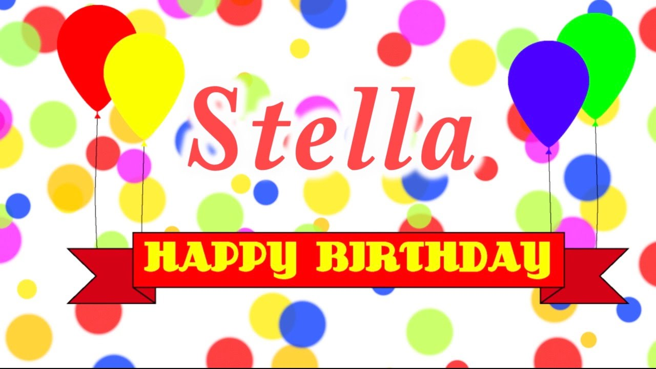 Happy Birthday Stella Song Youtube