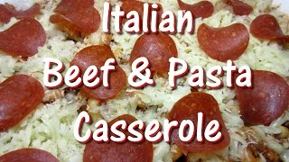 Cheesy Italian Ground Beef & Pasta Bake Casserole Recipe