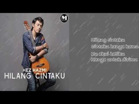 Hez Hazmi-Hilang Cintaku