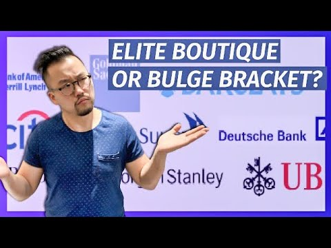 What Type of Investment Bank is Best For You? Bulge Bracket or Elite Boutique?