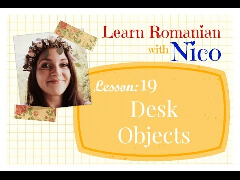 Learn Romanian with Nico - Lesson 19: Desk Objects