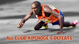 Top 5 Defeats in Eliud Kipchoge's Career ● HD ●