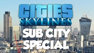 Cities: Skylines - Sub City Special!