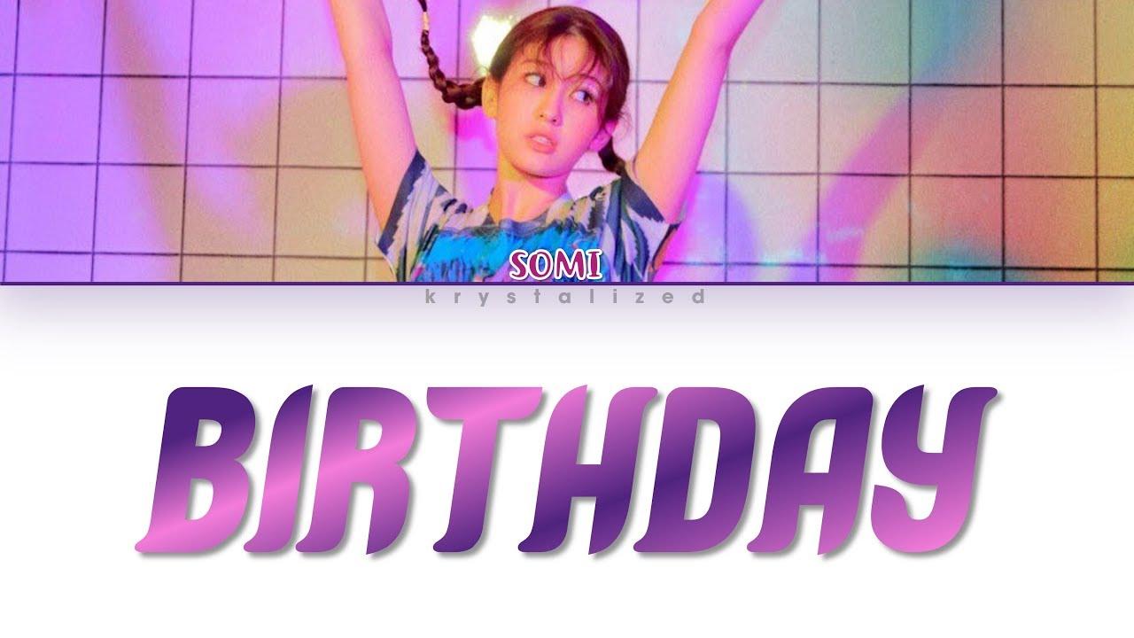SOMI (전소미) 'BIRTHDAY' (Color Coded Han/Rom/Eng Lyrics)