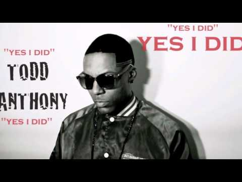 TODD ANTHONY - YES I DID (Explicit Audio)