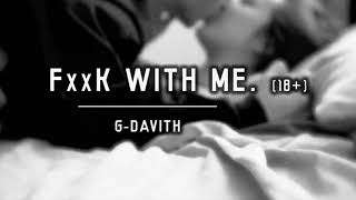 FxxK WITH ME - G-DAVITH