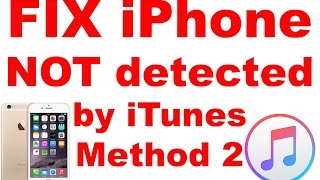 FIX iPhone 8 / 7 / 6S / 6 NOT detected by iTunes - Method 2