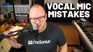 Two Vocal Mic Placement Mistakes