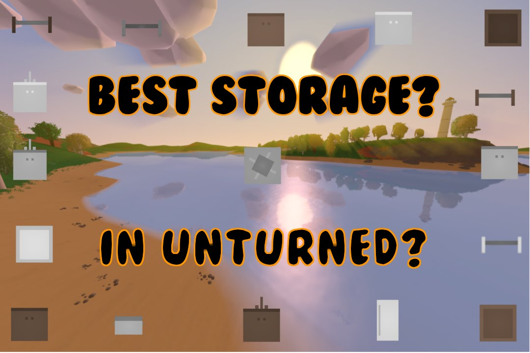 Best Type Of Storage In Unturned (In Depth Look) - YouTube