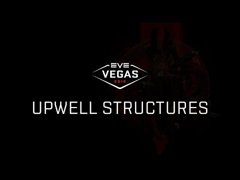 EVEVegas 2018 - Upwell Structures