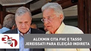 Geraldo Alckmin cita FHC e Tasso Jereissati para eleição indireta