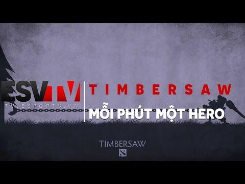ESV TV - Mỗi phút một tướng : Timbersaw - 1 Min 1 Hero DotA 2