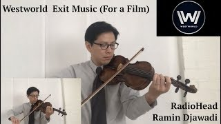Westworld Finale Scene Song Exit Music For a Film Radiohead Violin & Piano Cover