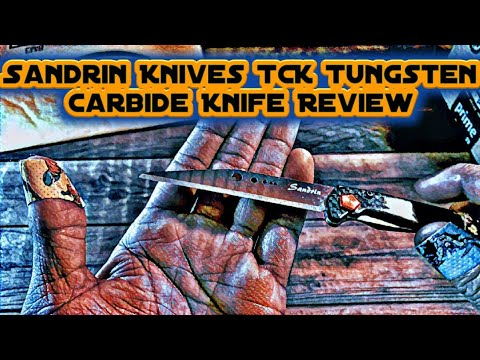 Sandrin Knives TCK Tungsten Carbide Knife Review