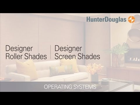 Designer Roller and Screen Shades - Operating Systems - Hunter Douglas
