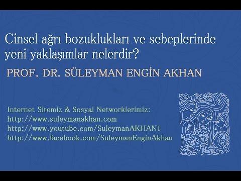 Cinsel Ağrı Bozuklukları Ve Sebeplerinde Yeni Yaklaşımlar Nelerdir? - Prof. Dr. Süleyman Engin Akhan