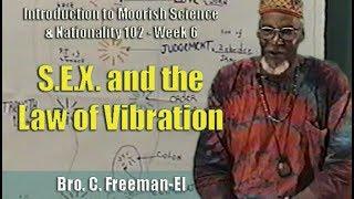 Bro. C. Freeman-El | S.E.X. and the Law of Vibration (27Jun97) - Pt. 1/2