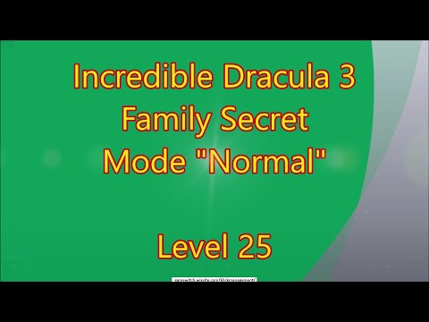 Incredible Dracula 3 - Family Secret CE Level 25 |