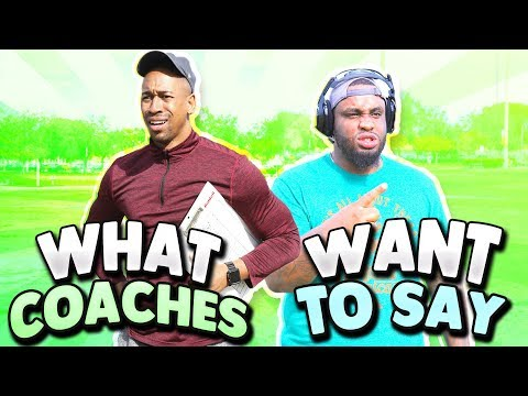 What Coaches Say vs. What Coaches Want To Say