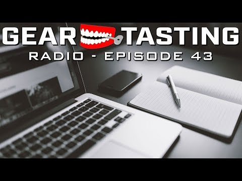 Capture Your World - Gear Tasting Radio 43