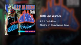 Gotta Live Your Life