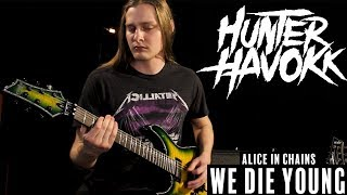 We Die Young - Alice In Chains | Hunter Havokk Cover